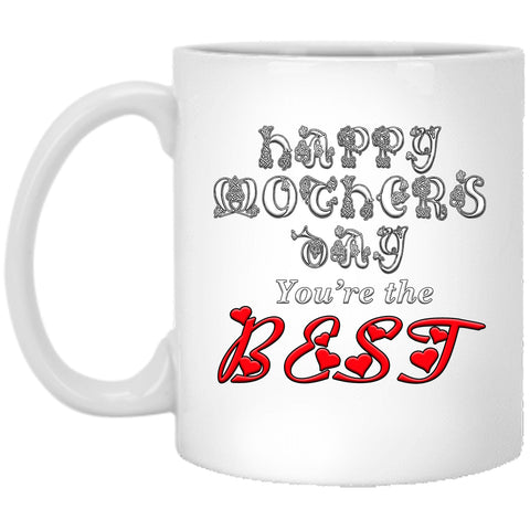 Mothers Day Mug, Happy Mothers Day You're The Best, 11 oz Coffee Mug Gift For Mom