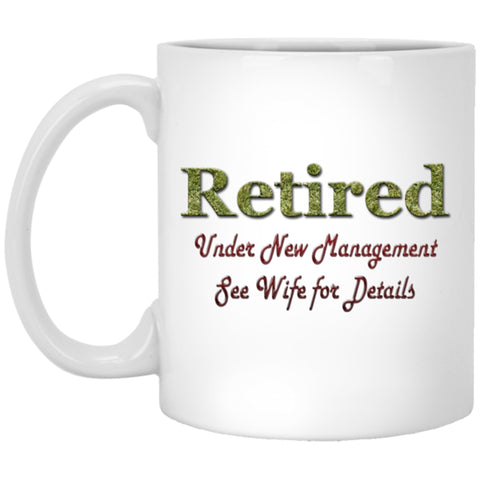 Funny Coffee Mugs, Retired under new management, Ceramic Coffee Mug