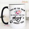 Coffee really does cure all and it helps keep you sane. You're so vain you probably think this mug is about you.