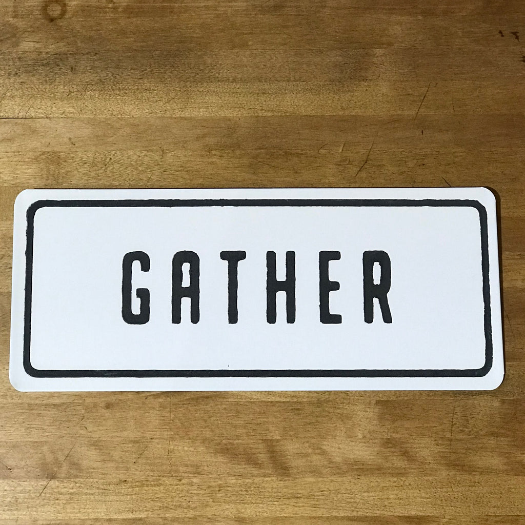 Gather White Metal Sign - SOLD