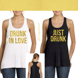 Drunk in Love OR Just Drunk/Brides/Glam Posse/Bridesmaids/Mother of the Bride/Wifey /Bachelorette Entourage