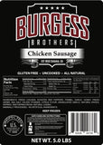 Burgess Brothers Chicken Sausages (5 lb packs)