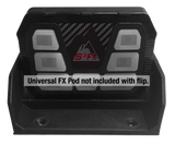 Universal FX Pod Flip<br> (FX Pod System Not Included)