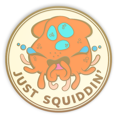 Just Squiddin' Pin