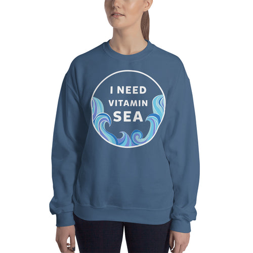 """I Need Vitamin SEA"" Sweatshirt"