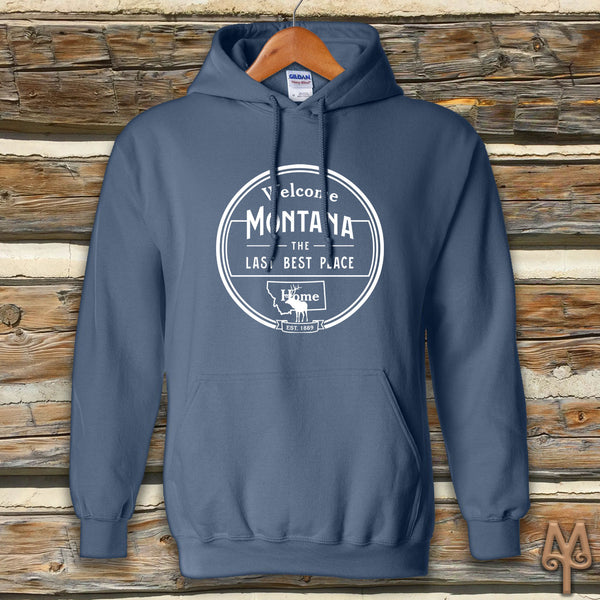 Montana The Last Best Place, hoodie sweatshirt