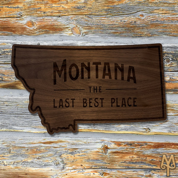 Wood Montana The Last Best Place Wall Sign