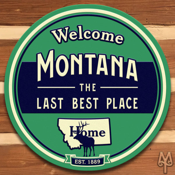 New Montana The Last Best Place Wall Sign