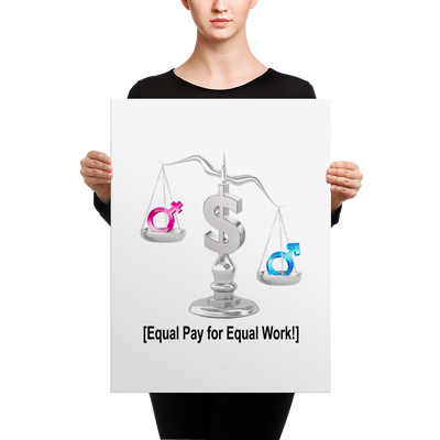 Equal Pay for Equal Work Canvas