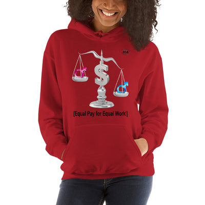 Equal Pay for Equal Work - Hooded Sweatshirt
