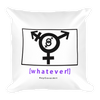 Whatever - Square Pillow
