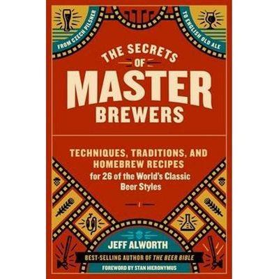 The Secrets of Master Brewers, Jeff Alworth, Book - Homebrew Supplies in Vermont