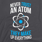 atoms make up everything tee