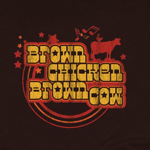 brown chicken brown cow tee