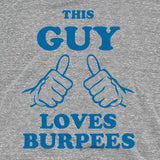 This Guy Love Burpees Tee