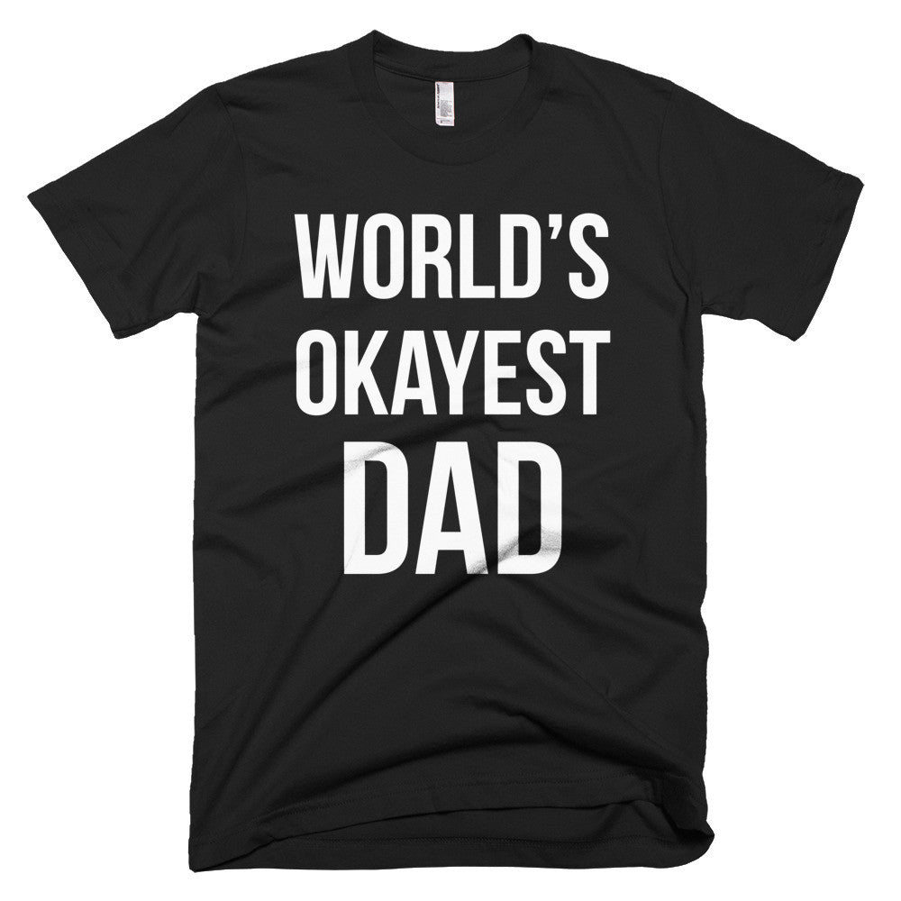 World's Okayest  Dad Tee