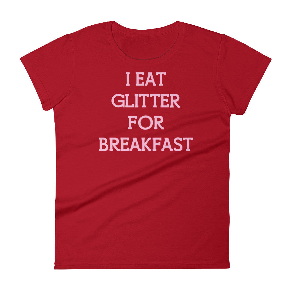 i eat glitter for breakfast tee