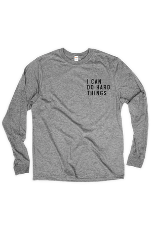 I Can Do Hard Things Long Sleeve T-Shirt