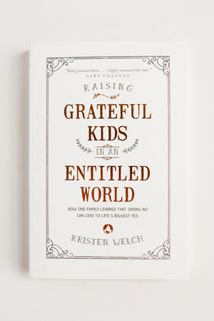 [Autographed] Raising Grateful Kids in an Entitled World by Kristen Welch Book - Fair Trade - Mercy House Global
