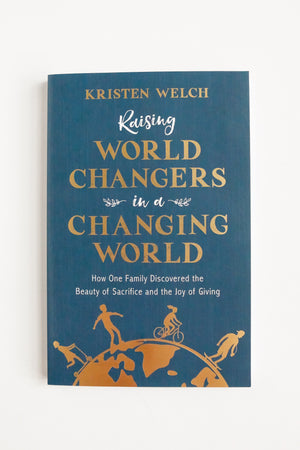 Raising World Changers Book | Autographed Copy Book - Fair Trade - Mercy House Global