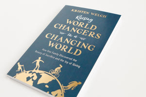 [Autographed] Raising World Changers in a Changing World by Kristen Welch