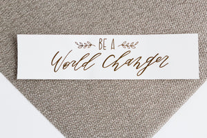 """World Changer"" Sticker - Mercy House Global"