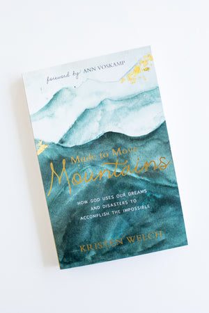 Made to Move Mountains by Kristen Welch | Autographed Copy Book - Fair Trade - Mercy House Global