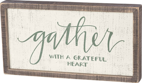 Gather With A Grateful Heart Box Sign