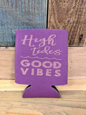 High Tides Good Vibes Koozie
