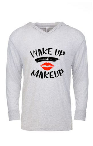 Wake Up and Makeup Hoodie