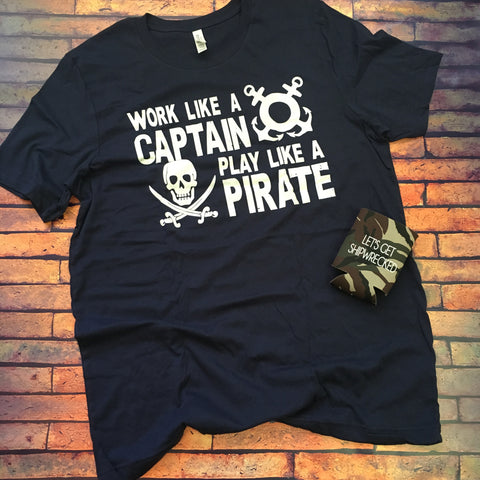 Work Like a Captain, Play Like a Pirate T-Shirt