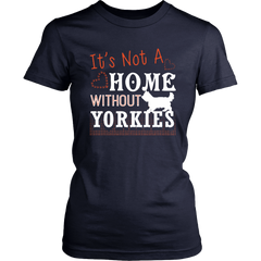 It's Not A Home Without Yorkies