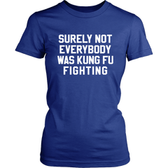 Surely Not Everyone Was Kung-Fu Fighting