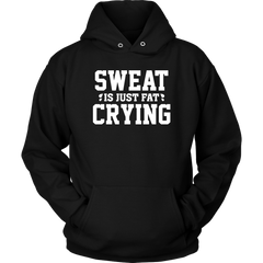 Sweat Is Just Fat Crying
