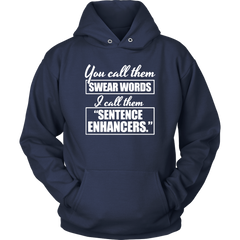 You Call Them Swear Words. I Call Them Sentence Enhancers.