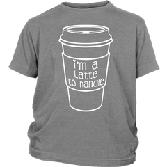 I'm A Latte To Handle