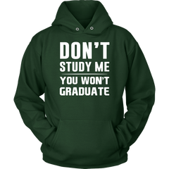 Don't Study Me. You Won't Graduate