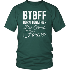BTBFF. Born Together. Best Friends For Ever
