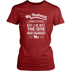 My Husband Thinks I'm Crazy But I'm Not The One Who Married Me