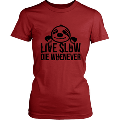 Live Slow. Die Whenever