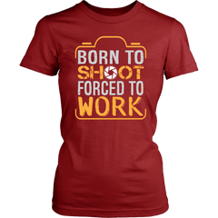 Born To Shoot Force To Work