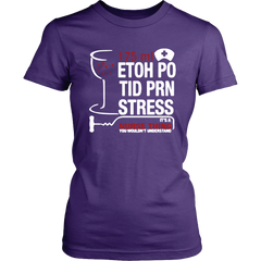 75ML Etoh Po Tid Prn Stress. It's A Nurse Thing You Wouldn't Understand