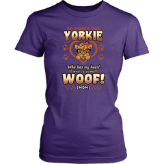 So There's This Yorkie Who Has My Heart Who Calls Me Woof. Mom