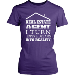 Real Estate Agent. I Turn Hopes And Dreams Into Reality