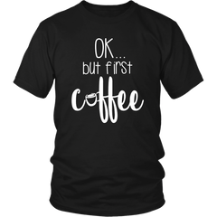 OK, But First Coffee