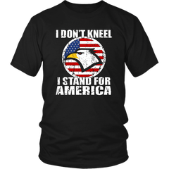 I Don't Kneel I Stand For America