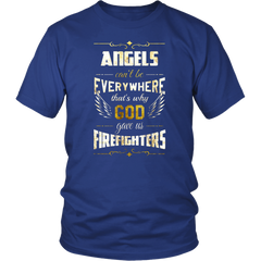 Angels Can't Be Everywhere That's Why God Gave Us Firefighters
