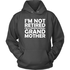 I'm Not Retired. I'm A Professional Grandmother