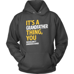 It's A Grandfather Thing. You Wouldn't Understand.