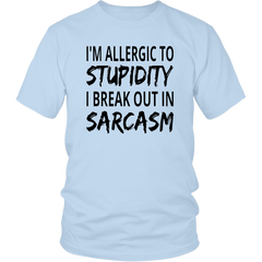 I'm Allergic To Stupidity So I Break Out In Sarcasm